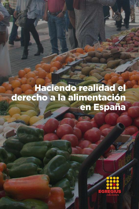 Libro: «Haciendo Realidad el Derecho a la Alimentación en España»