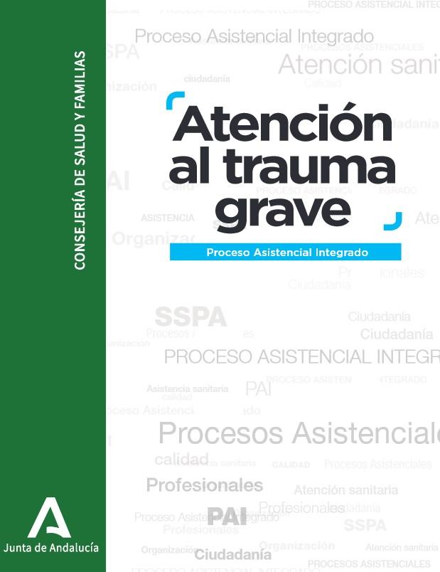 Atención al trauma grave: proceso asistencial integrado (2020)