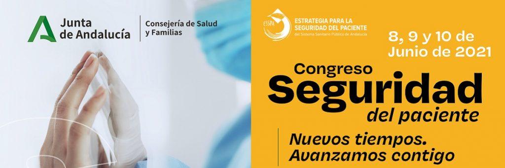 I Congreso de Seguridad del Paciente del Sistema Sanitario Público de Andalucía – 8 al 10 de junio de 2021
