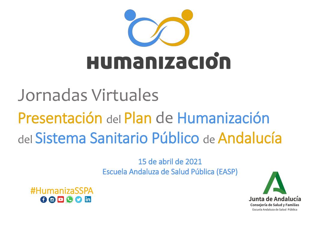 Jornada #HumanizaSSPA: Presentación del Plan de Humanización del Sistema Sanitario Público de Andalucía – 15 de abril de 2021