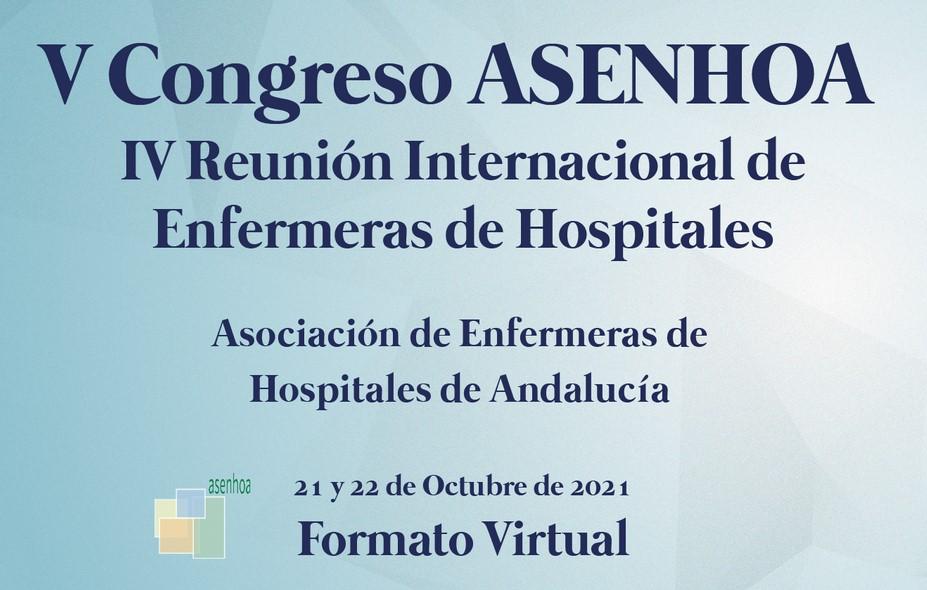 V Congreso de la Asociación de Enfermeras de Hospitales de Andalucía – 21 y 22 de octubre de 2021 #CongresoASENHOA